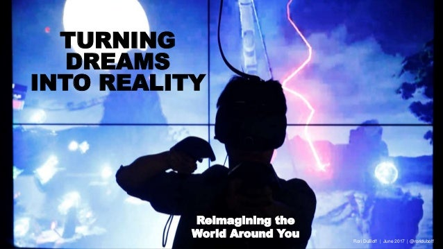4968171d6486 ... VR Fully Immersive VRAugmented Reality  9. TURNING DREAMS INTO REALITY  Reimagining the World Around You Rori DuBoff
