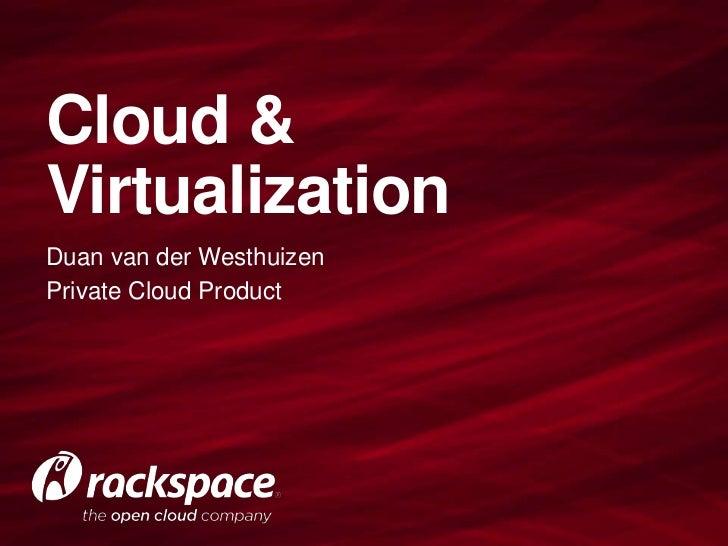 Cloud &VirtualizationDuan van der WesthuizenPrivate Cloud Product