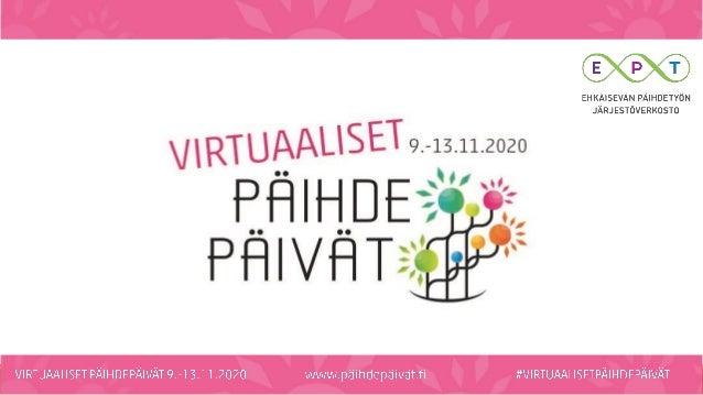 Opastinsilta 7 A, FIN-00520 Helsinki | toimisto@sininauha.fi | www.sininauhaliitto.fi Anne Hyyrynen 9.11.2020 Virtuaaliset...