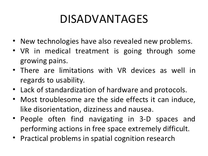 advantages and disadvantages of virtual reality The advantages and disadvantages of virtual reality application in education virtual reality is a computer system that.