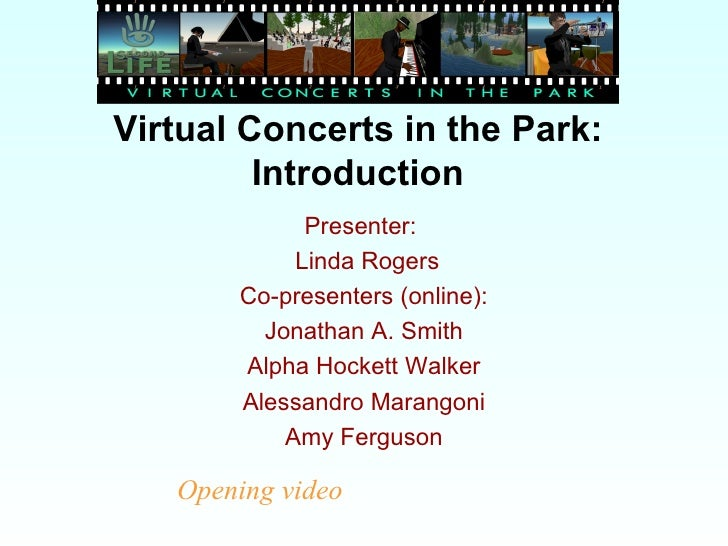 Virtual Concerts in the Park: Introduction Presenter:  Linda Rogers Co-presenters (online): Jonathan A. Smith Alpha Hocket...