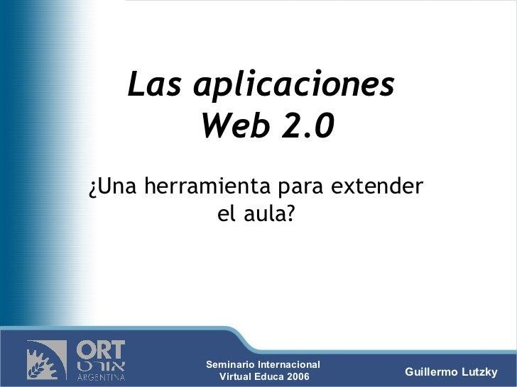 Las aplicaciones  Web 2.0 ¿Una herramienta para extender el aula?
