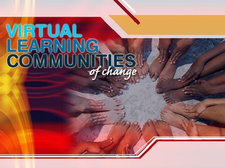 The Art of Building Virtual Learning Communities The Art of Building  Virtual Communities of Change   Sheryl Nussbaum-Beac...