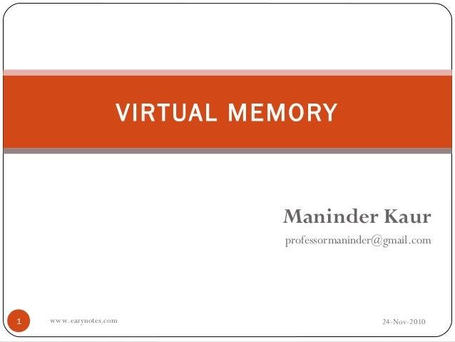 VIRTUAL MEMORY                              Maninder Kaur                              professormaninder@gmail.com1   www....