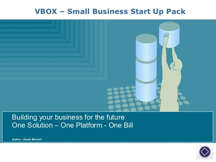 Author : David Mitchell Building your business for the future One Solution – One Platform - One Bill VBOX – Small Business...