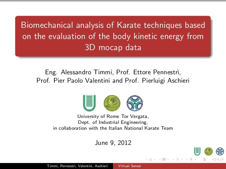 Biomechanical analysis of Karate techniques basedon the evaluation of the body kinetic energy from                 3D moca...