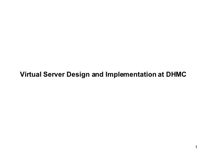 Virtual Server Design and Implementation at DHMC