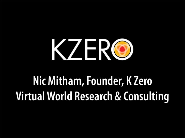 Nic Mitham, Founder, K Zero Virtual World Research & Consulting