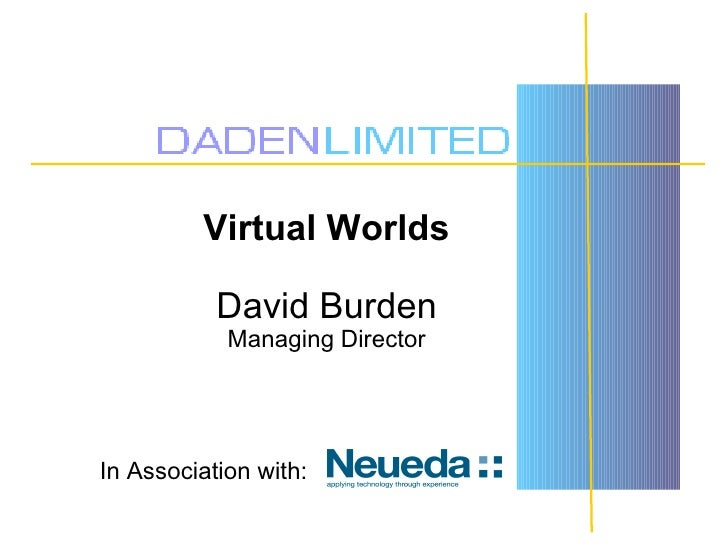 Virtual Worlds             David Burden             Managing Director     In Association with: