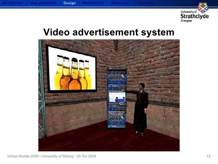 Video advertisement system Introduction  •  Idea generation   •  Design   •  Manufacture  •  Discussion  •  Teaching
