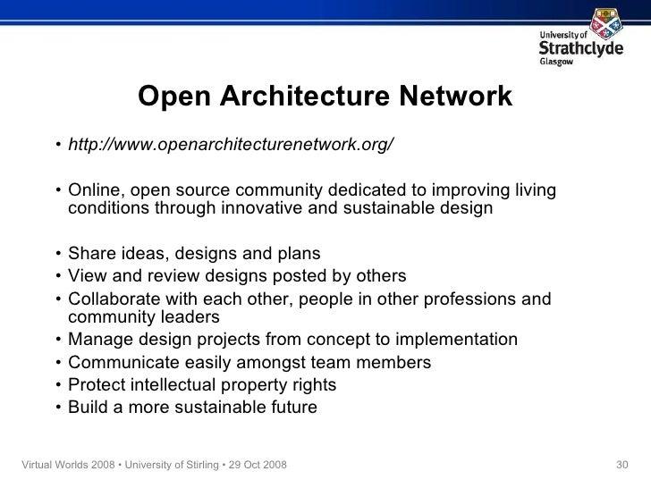 Open Architecture Network <ul><li>http://www.openarchitecturenetwork.org/ </li></ul><ul><li>Online, open source community ...