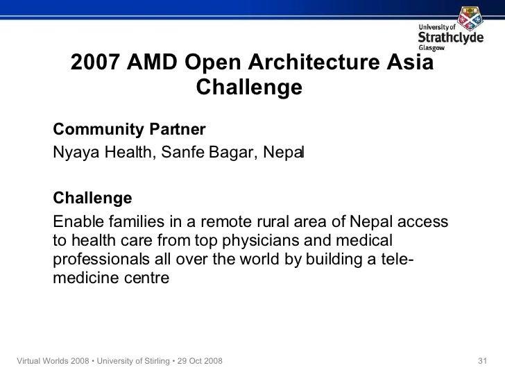2007 AMD Open Architecture Asia Challenge  <ul><li>Community Partner </li></ul><ul><li>Nyaya Health, Sanfe Bagar, Nepal </...