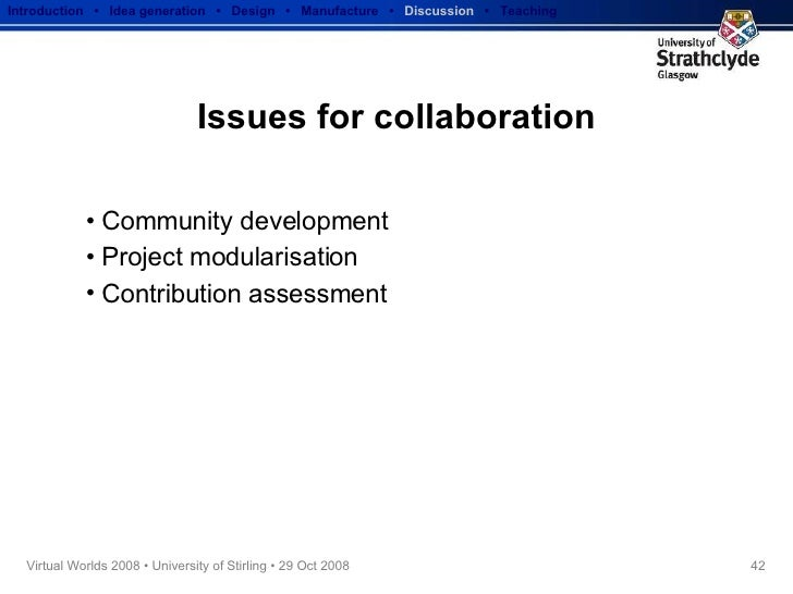 Issues for collaboration <ul><li>Community development </li></ul><ul><li>Project modularisation </li></ul><ul><li>Contribu...
