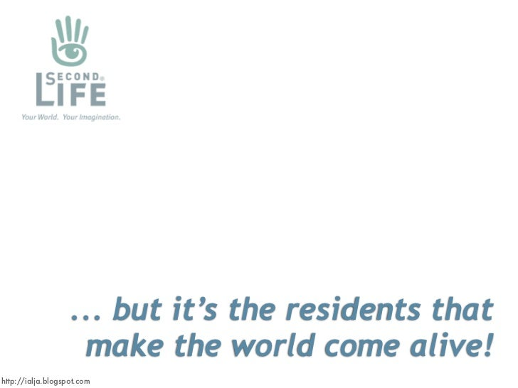 ... but it's the residents that                     make the world come alive! http://ialja.blogspot.com