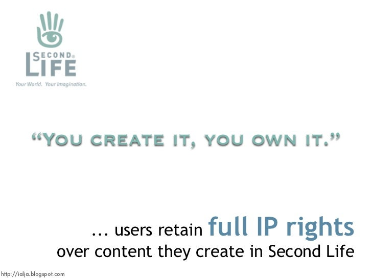 """""""You create it, you own it.""""                             ... users retain full IP rights                      over content..."""