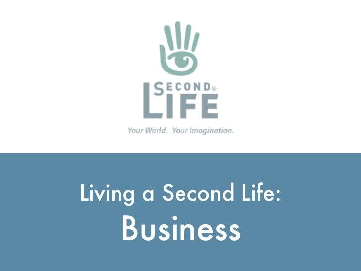 Living a Second Life:                                 Business http://ialja.blogspot.com