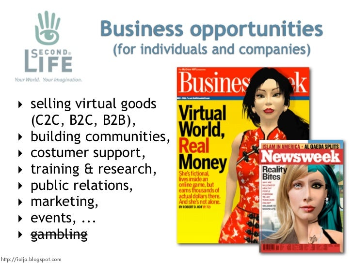 Business opportunities                              (for individuals and companies)         ‣ selling virtual goods       ...