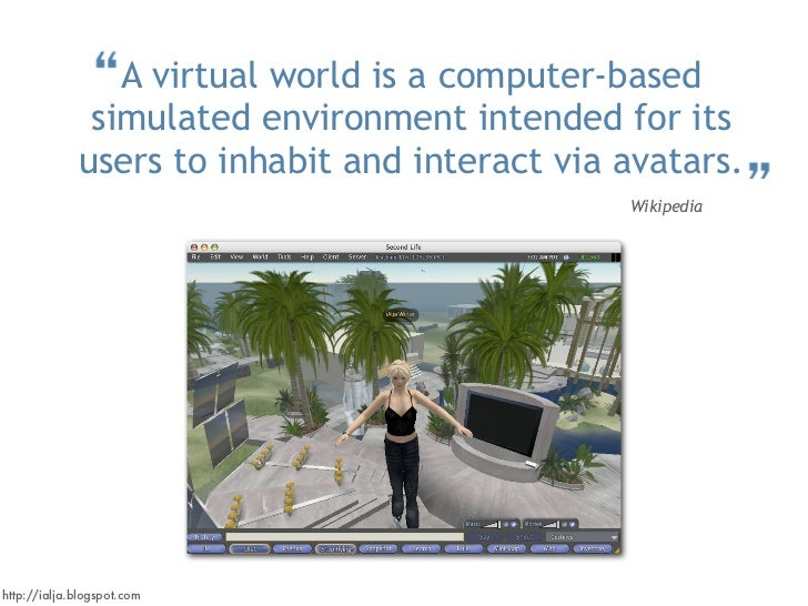 A virtual world is a computer-based               simulated environment intended for its              users to inhabit and...
