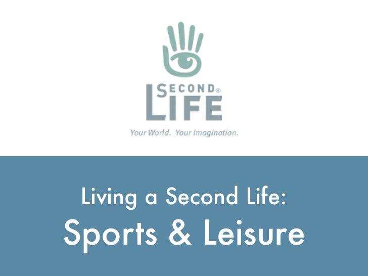 Living a Second Life:                         Sports & Leisure http://ialja.blogspot.com