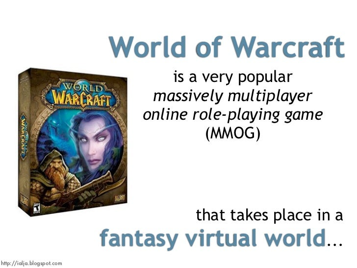 World of Warcraft                                     is a very popular                                  massively multipl...