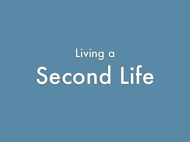 Living a                              Second Life  http://ialja.blogspot.com