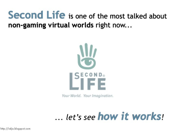 Second Life      is one of the most talked about       non-gaming virtual worlds right now...                             ...