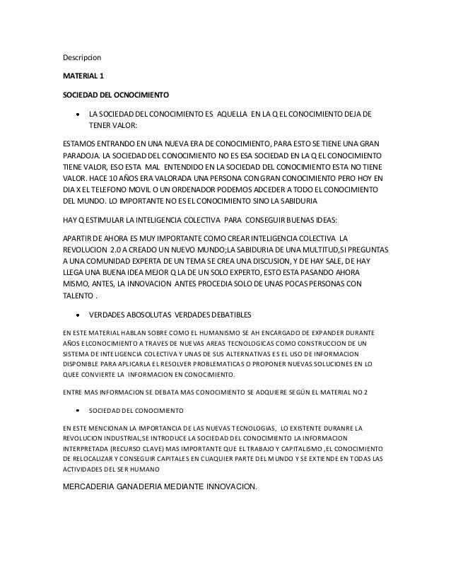 Descripcion MATERIAL 1 SOCIEDAD DEL OCNOCIMIENTO LA SOCIEDAD DEL CONOCIMIENTO ES AQUELLA EN LA Q EL CONOCIMIENTO DEJA DE T...