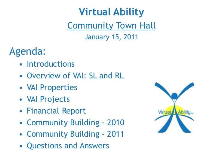 Virtual Ability<br />Community Town Hall<br />January 15, 2011<br />Agenda:<br /><ul><li>Introductions