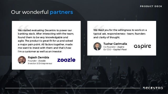 P R O D U C T D E C K Our wonderful partners We liked you for the willingness to work on a typical ask, responsiveness - t...