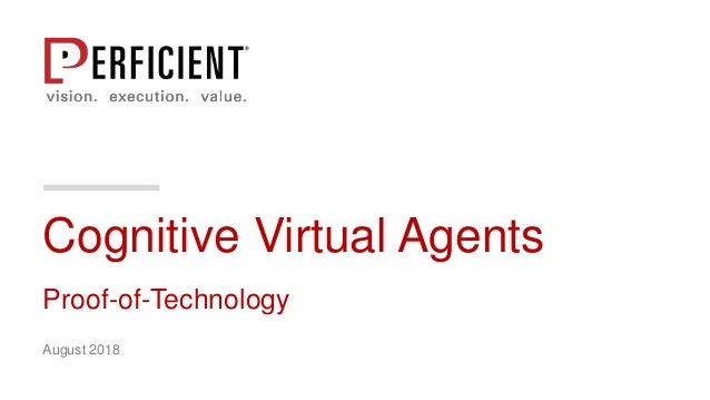 Cognitive Virtual Agents Proof-of-Technology August 2018