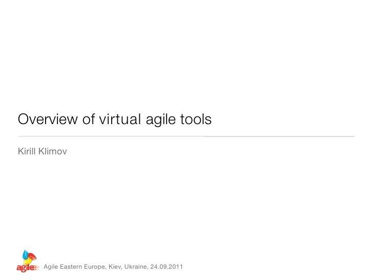 Overview of virtual agile toolsKirill Klimov      Agile Eastern Europe, Kiev, Ukraine, 24.09.2011
