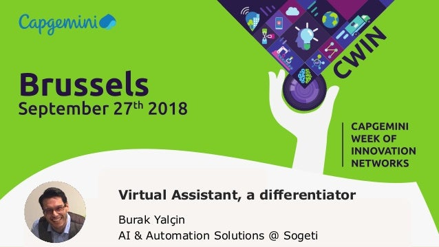 1© Sogeti 2018. All rights reserved |A virtual assistant makes a difference | Burak Yalçin | CWIN18 Brussels – September 2...