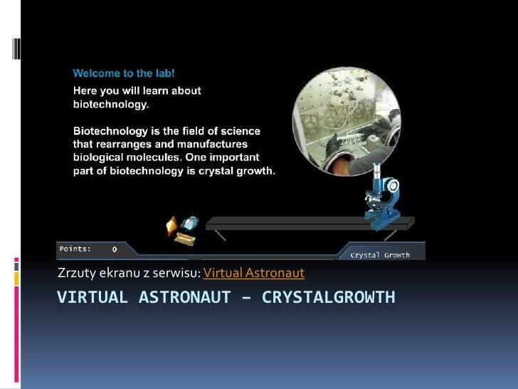 Zrzuty ekranu z serwisu: VirtualAstronaut<br />VirtualAstronaut– crystalgrowth<br />