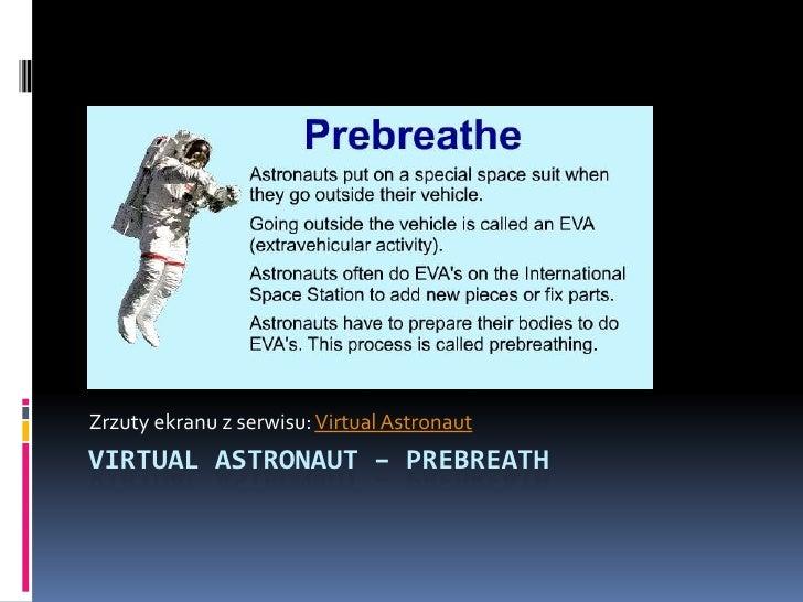 Zrzuty ekranu z serwisu: VirtualAstronaut<br />VirtualAstronaut– prebreath<br />