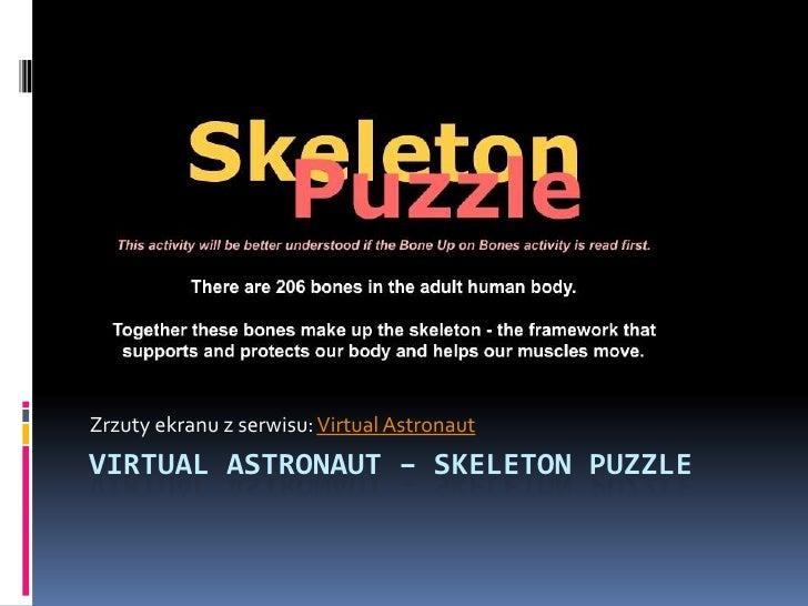 Zrzuty ekranu z serwisu: VirtualAstronaut<br />VirtualAstronaut– skeleton puzzle<br />