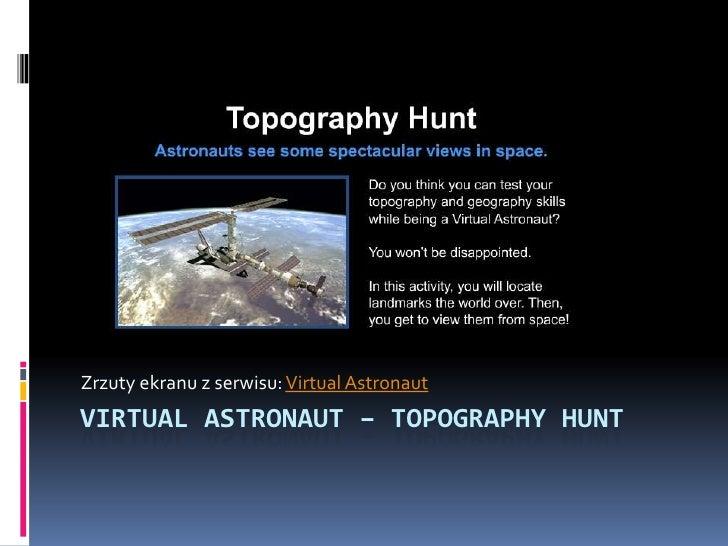 Zrzuty ekranu z serwisu: VirtualAstronaut<br />VirtualAstronaut– Topographyhunt<br />