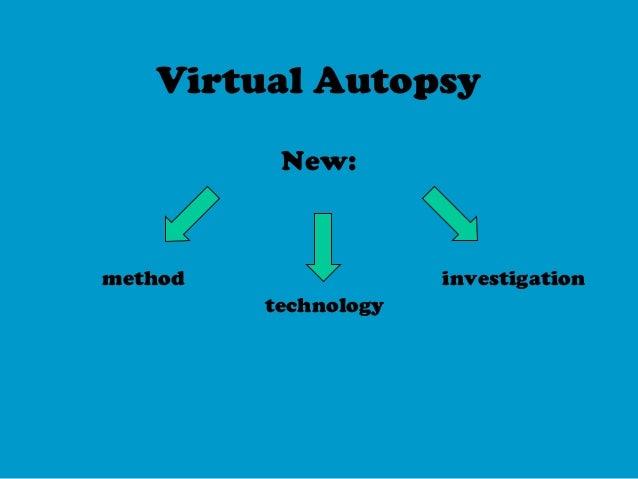 Virtual AutopsyNew:methodtechnologyinvestigation