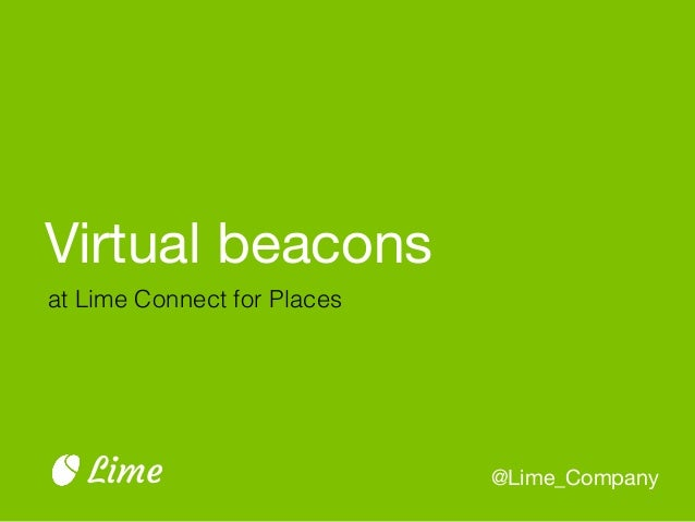 Virtual beacons @Lime_CompanyLime at Lime Connect for Places