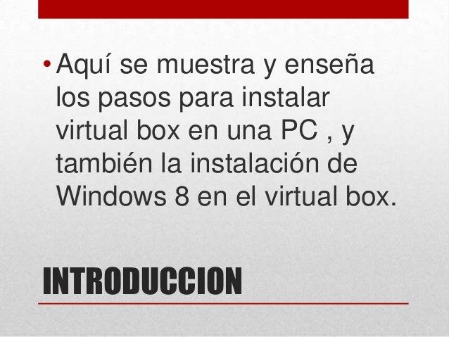 Instalación de Windows 8 en el virtual box Slide 2