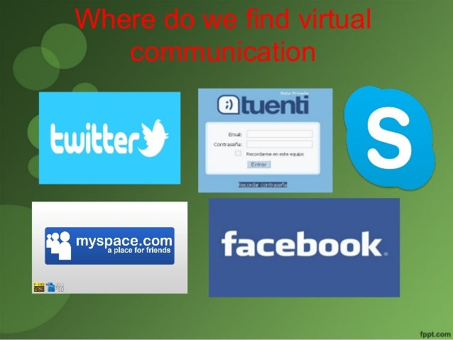Where do we find virtual  communication