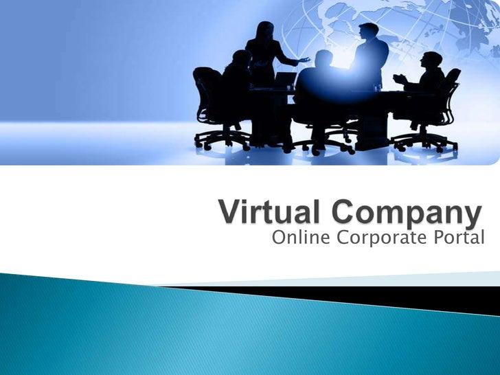 Virtual Company<br /> Online Corporate Portal<br />