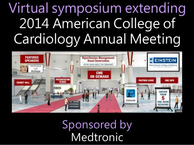 Virtual symposium extending 2014 American College of Cardiology Annual Meeting Sponsored by Medtronic