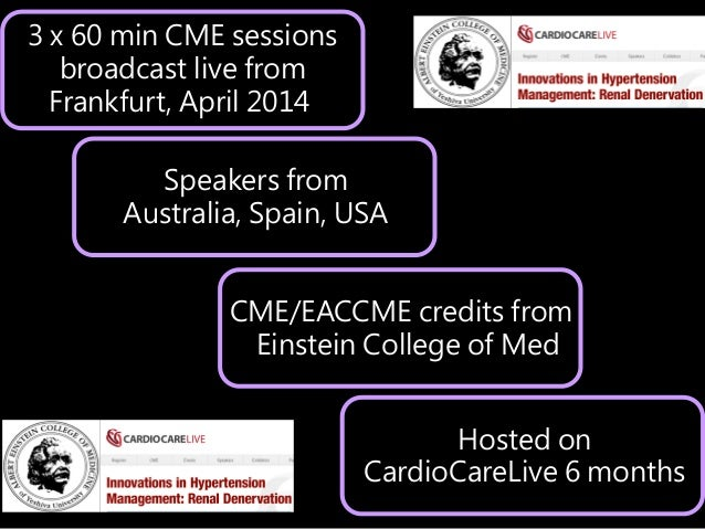 3 x 60 min CME sessions broadcast live from Frankfurt, April 2014 Speakers from Australia, Spain, USA CME/EACCME credits f...