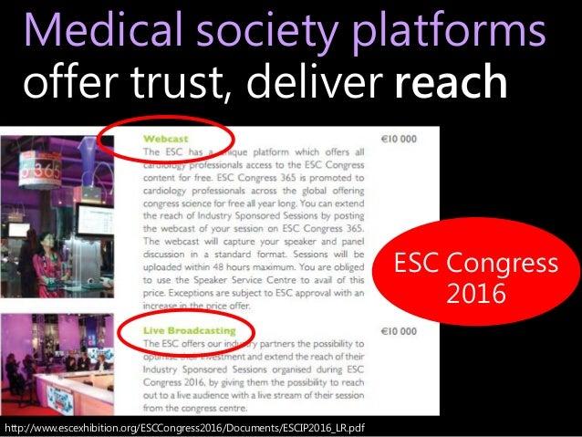 Medical society platforms offer trust, deliver reach http://www.escexhibition.org/ESCCongress2016/Documents/ESCIP2016_LR.p...