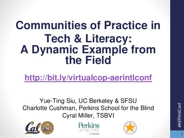 1  Communities of Practice in  Tech & Literacy:  A Dynamic Example from  the Field  http://bit.ly/virtualcop-aerintlconf  ...