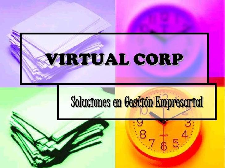 VIRTUAL CORP<br />Soluciones en Gestión Empresarial<br />