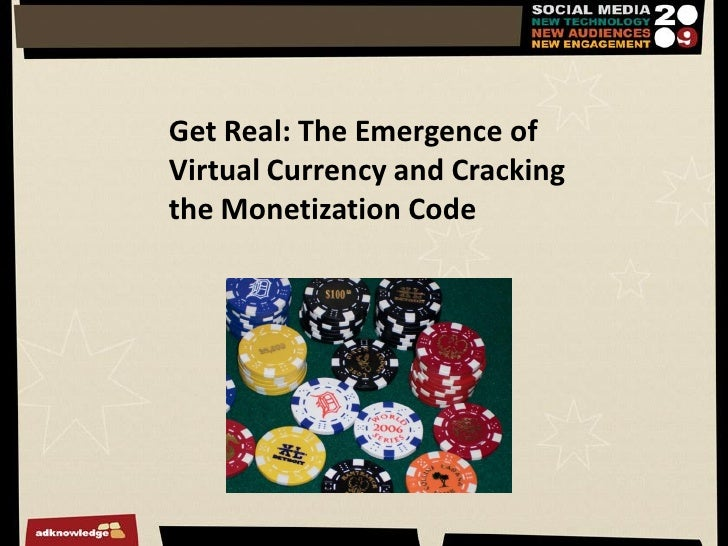 Get Real: The Emergence of Virtual Currency and Cracking the Monetization Code