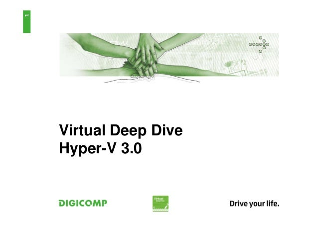 Virtual Deep DiveHyper-V 3.01