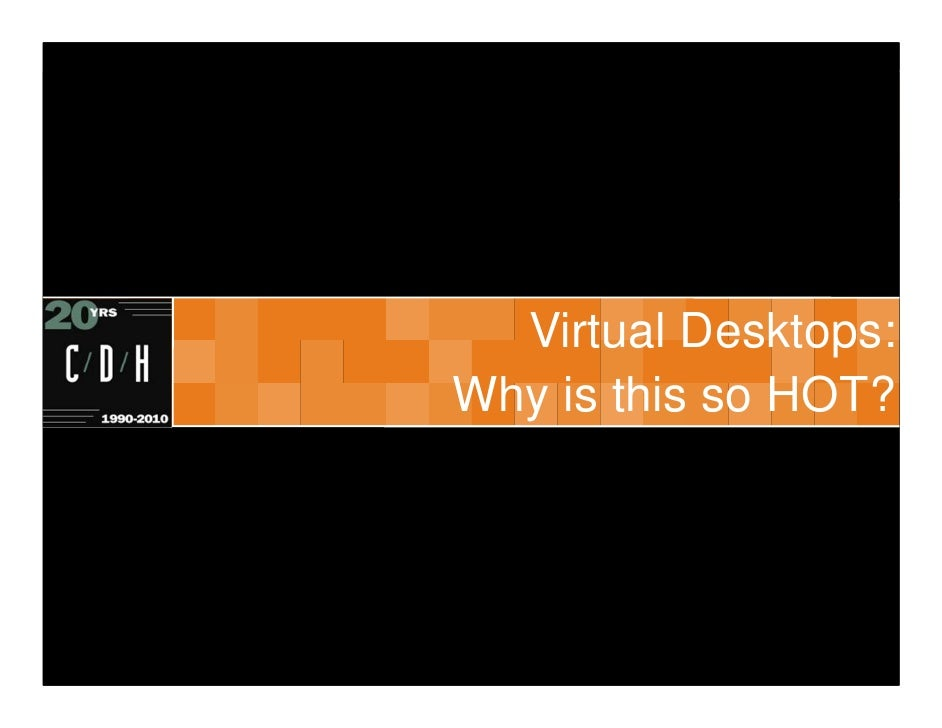 Virtual Desktops:Why is this so HOT?