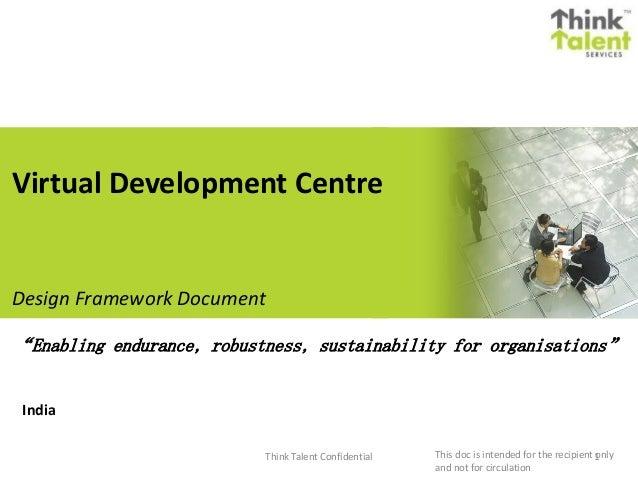 "India Think Talent Confidential 1 Design Framework Document ""Enabling endurance, robustness, sustainability for organisati..."